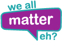 We All Matter, Eh? Logo